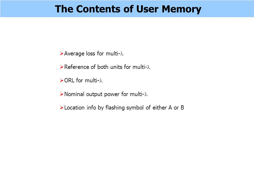 The Contents of User Memory Average loss for multi- Reference of both units for multi- ORL for multi- Nominal output power for multi- Location info by
