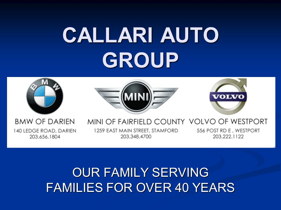 CALLARI AUTO GROUP OUR FAMILY SERVING FAMILIES FOR OVER 40 YEARS