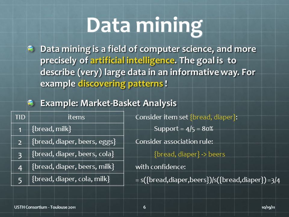 Data mining Data mining is a field of computer science, and more precisely of artificial intelligence.