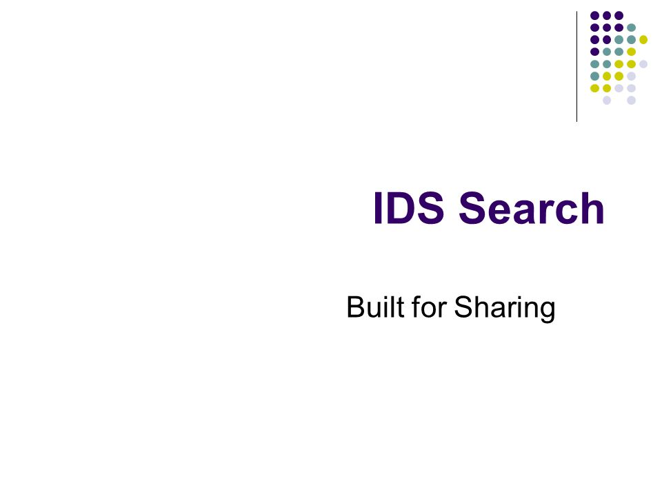 IDS Search Built for Sharing