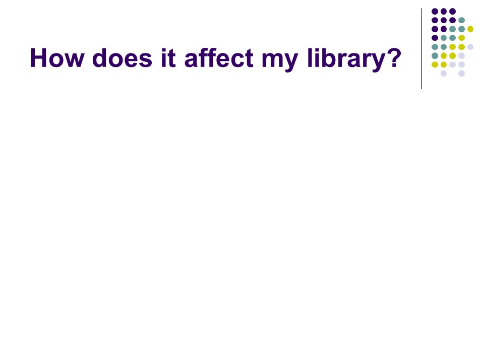 How does it affect my library?