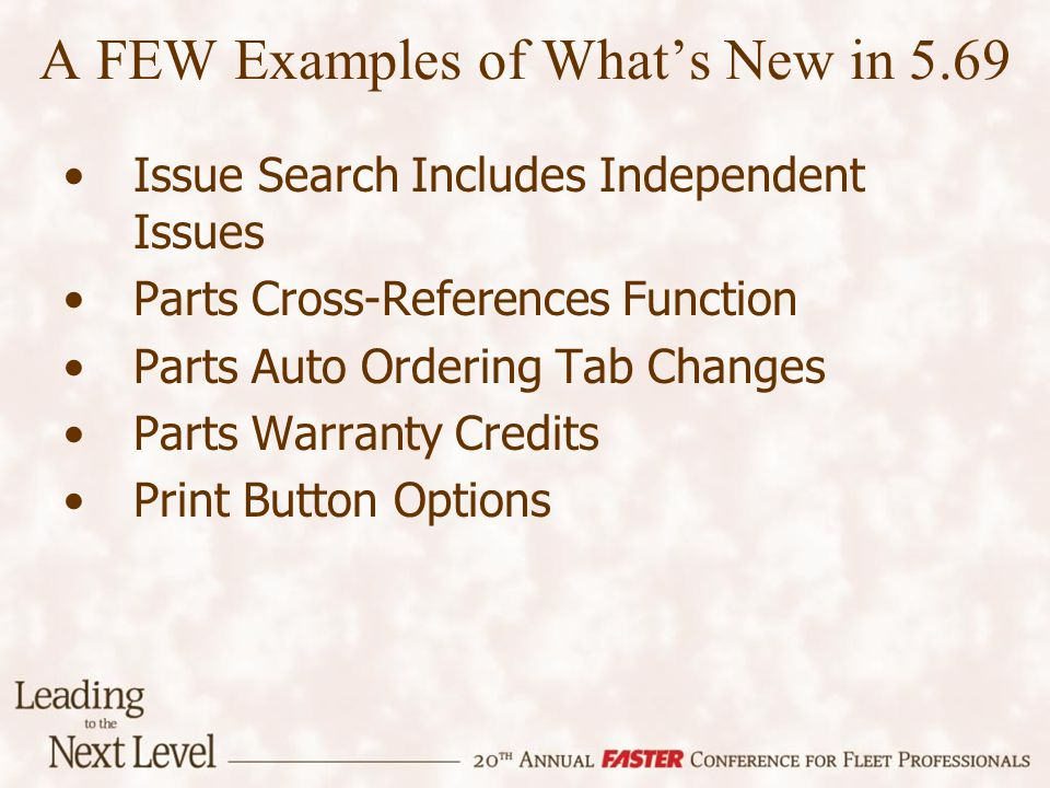 A FEW Examples of Whats New in 5.69 Issue Search Includes Independent Issues Parts Cross-References Function Parts Auto Ordering Tab Changes Parts War