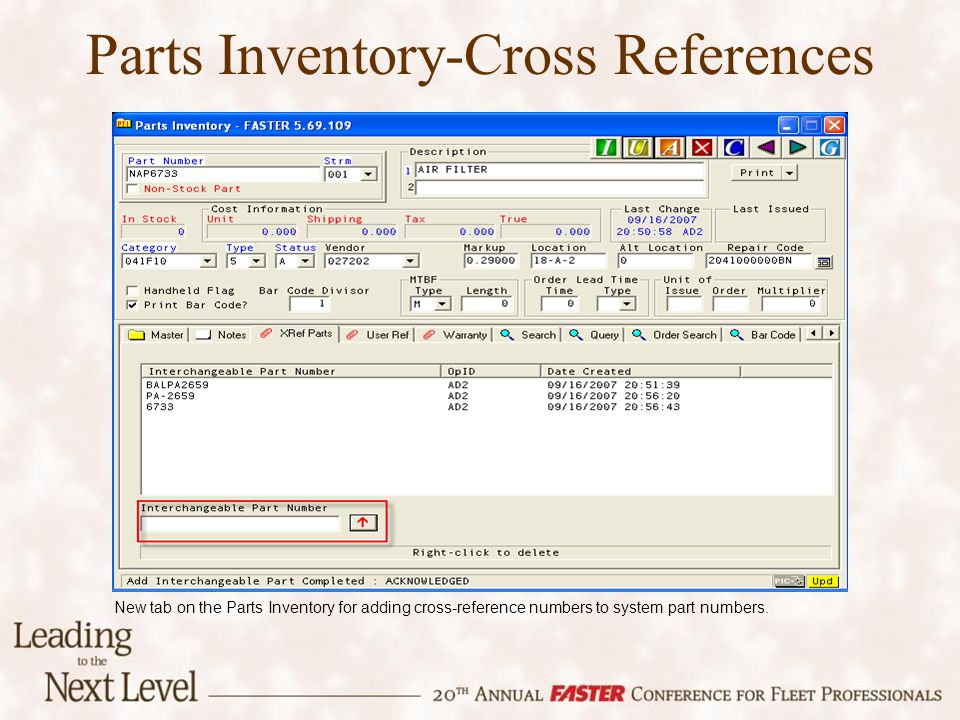 Parts Inventory-Cross References New tab on the Parts Inventory for adding cross-reference numbers to system part numbers.