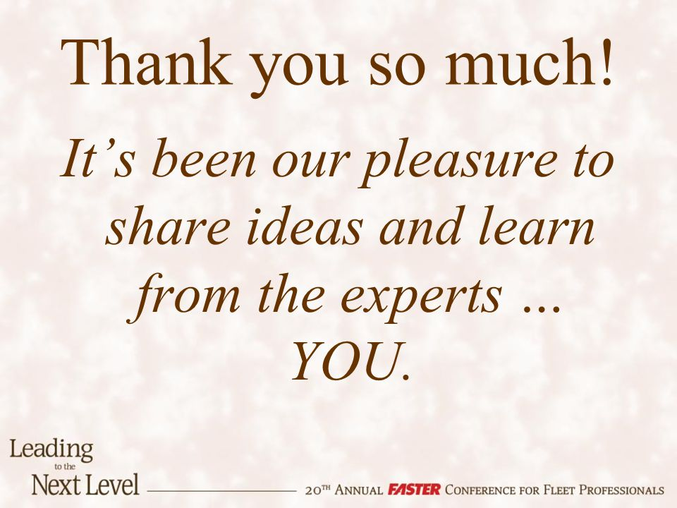 Thank you so much! Its been our pleasure to share ideas and learn from the experts … YOU.