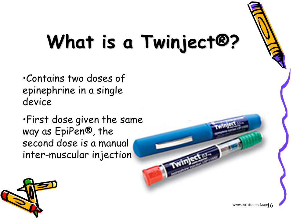 16 What is a Twinject®? Contains two doses of epinephrine in a single device First dose given the same way as EpiPen®, the second dose is a manual int