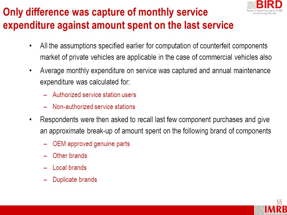 Research-based Consultancy for B2B and technology Markets BIRD 55 Only difference was capture of monthly service expenditure against amount spent on t
