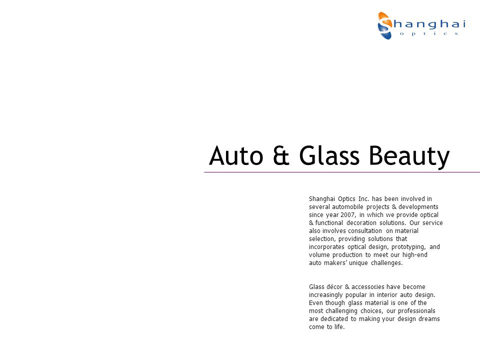 Auto & Glass Beauty Glass décor & accessories have become increasingly popular in interior auto design.