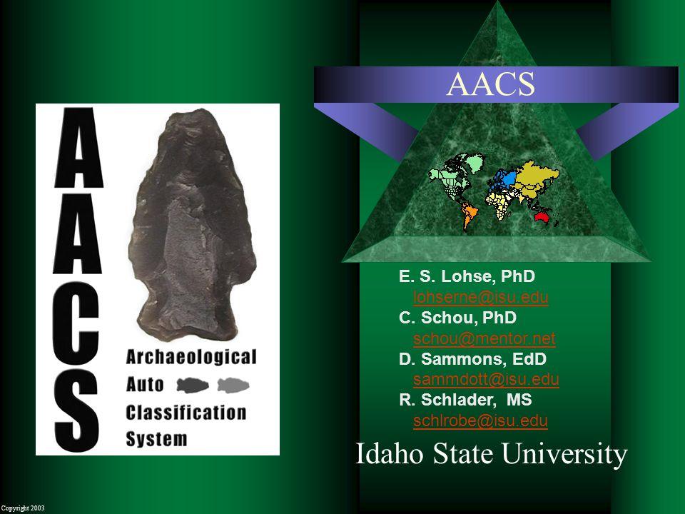 Copyright 2003 AACS Idaho State University E. S. Lohse, PhD lohserne@isu.edu C. Schou, PhD schou@mentor.net D. Sammons, EdD sammdott@isu.edu R. Schlad