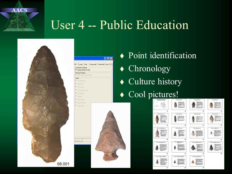 AACS User 4 -- Public Education t Point identification t Chronology t Culture history t Cool pictures!