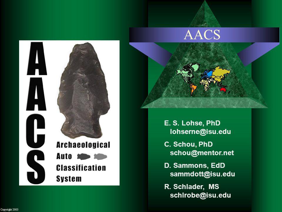 Copyright 2003 AACS E. S. Lohse, PhD lohserne@isu.edu C. Schou, PhD schou@mentor.net D. Sammons, EdD sammdott@isu.edu R. Schlader, MS schlrobe@isu.edu