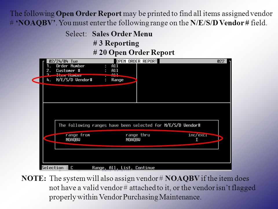 The following Open Order Report may be printed to find all items assigned vendor # NOAQBV.