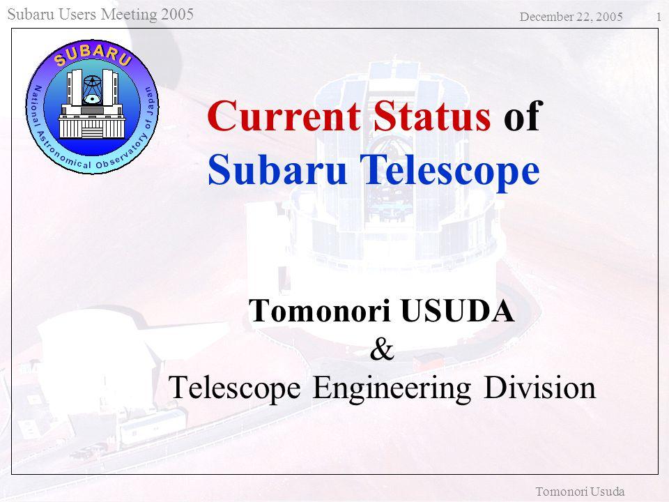 Subaru Users Meeting 2005 December 22, 2005 Tomonori Usuda 2 Contents of our Presentation Current Status & Upgrade plans Weather : Statistics Image Quality : Statistics (Focus AG) Upgrade items: Mirror Re-coating, Useful information, etc.
