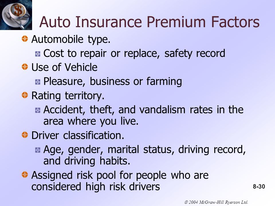 2004 McGraw-Hill Ryerson Ltd. Auto Insurance Premium Factors Automobile type.
