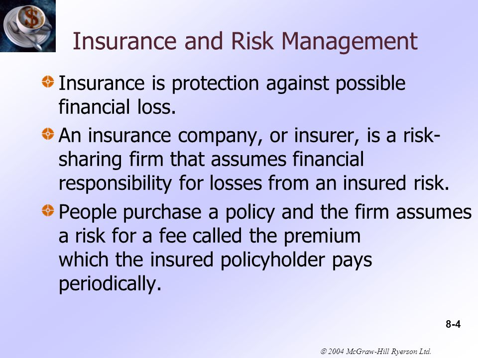 2004 McGraw-Hill Ryerson Ltd.Types of Risk Risk is change or uncertainty of loss.