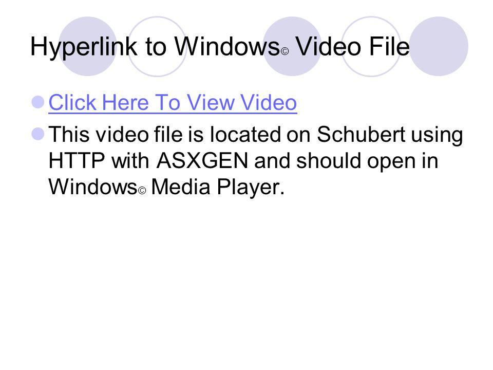 Insert RealPlayer © Object (Video) This is an example of the RealPlayer © G2 (Insert Object) using a RTSP hyperlink to a video file on Schubert without auto start.