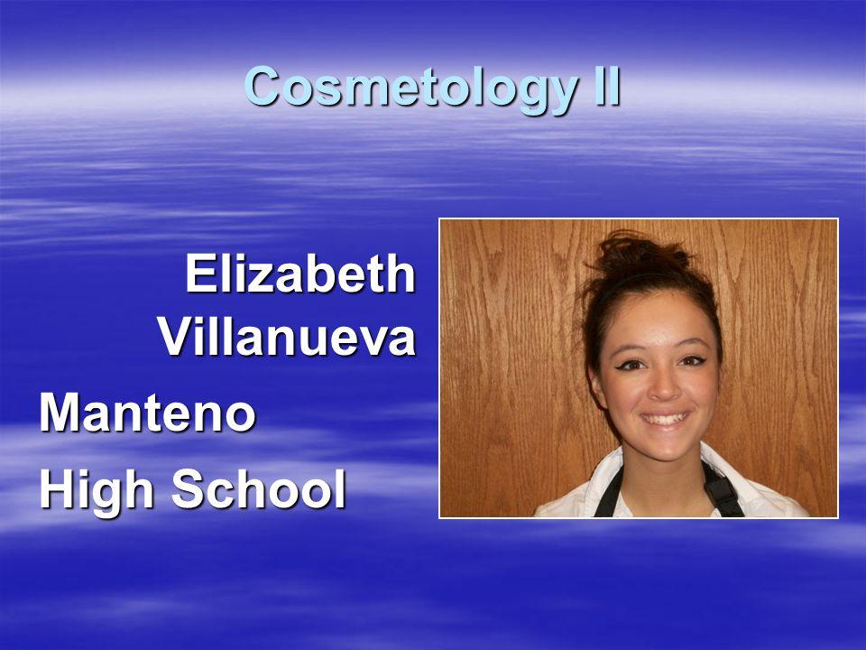 Elizabeth Villanueva Manteno High School Cosmetology II