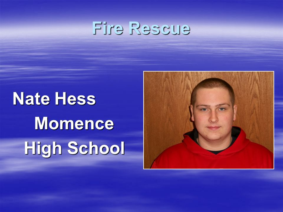 Nate Hess Momence High School Fire Rescue
