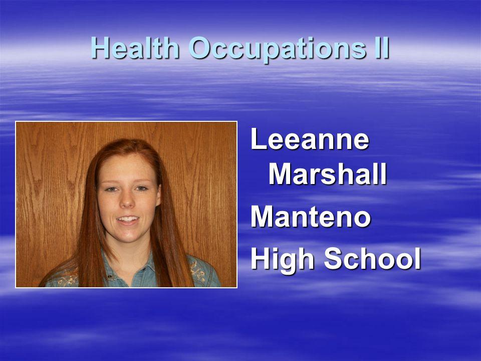 Health Occupations II Leeanne Marshall Manteno High School