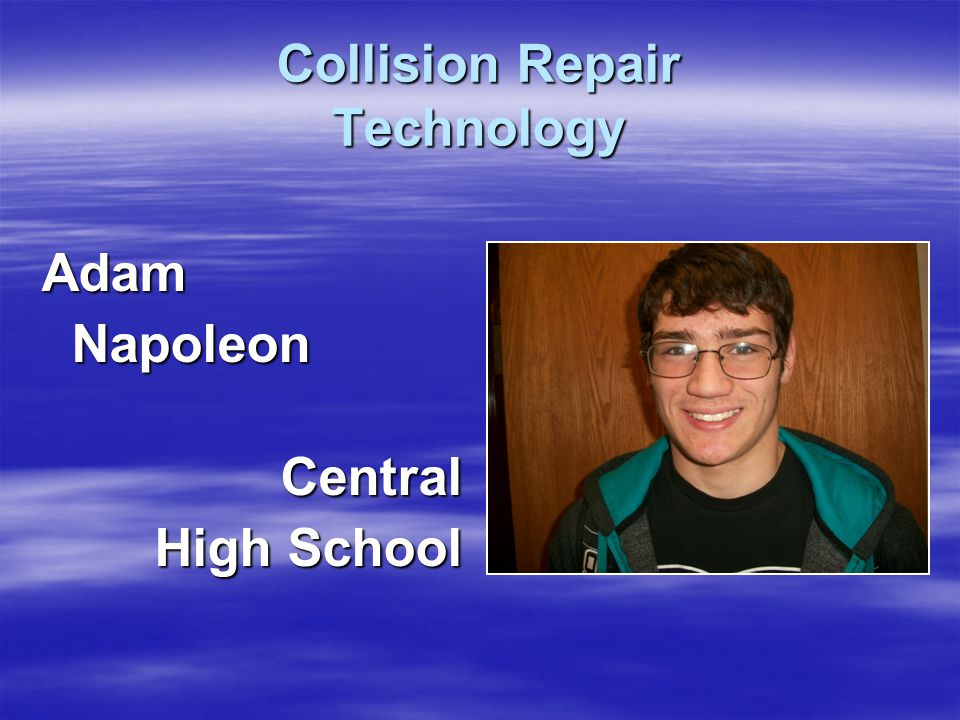 Collision Repair Technology Adam Napoleon NapoleonCentral High School