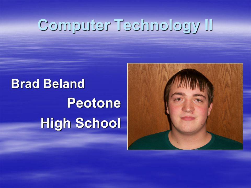 Brad Beland Peotone High School Computer Technology II