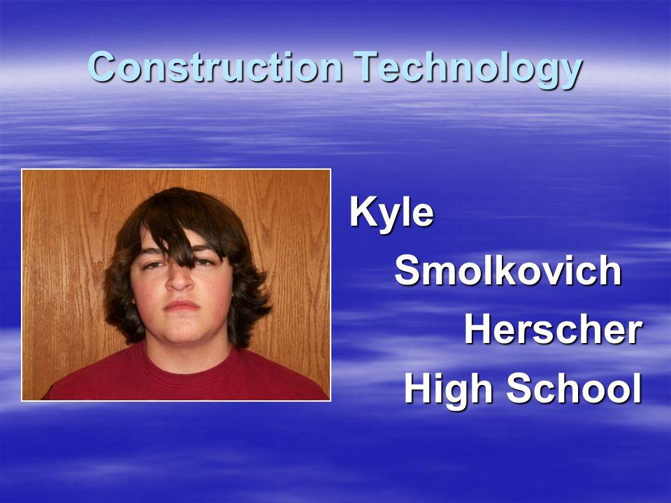 Construction Technology Kyle Smolkovich Herscher High School