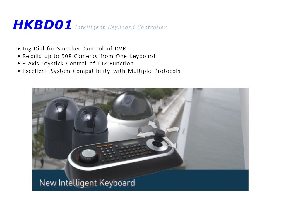 HKBD01 Intelligent Keyboard Controller Jog Dial for Smother Control of DVR Recalls up to 508 Cameras from One Keyboard 3-Axis Joystick Control of PTZ Function Excellent System Compatibility with Multiple Protocols