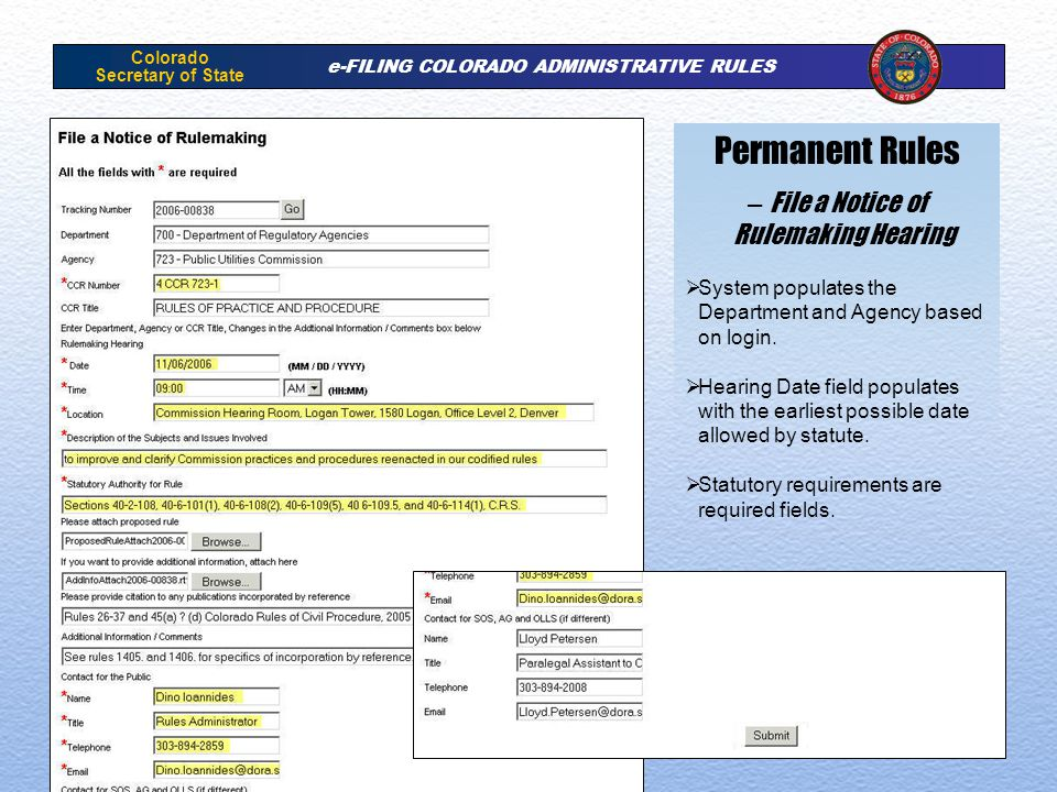 Colorado Secretary of State e-FILING COLORADO ADMINISTRATIVE RULES Permanent Rules – File a Notice of Rulemaking Hearing System populates the Department and Agency based on login.