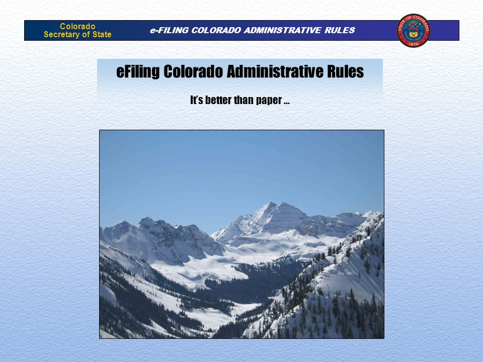 Colorado Secretary of State e-FILING COLORADO ADMINISTRATIVE RULES eFiling Colorado Administrative Rules Its better than paper …