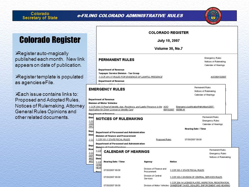 Colorado Secretary of State e-FILING COLORADO ADMINISTRATIVE RULES Colorado Register Register auto-magically published each month. New link appears on