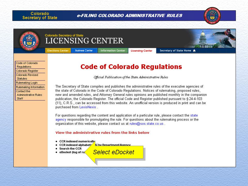 Colorado Secretary of State e-FILING COLORADO ADMINISTRATIVE RULES Select eDocket