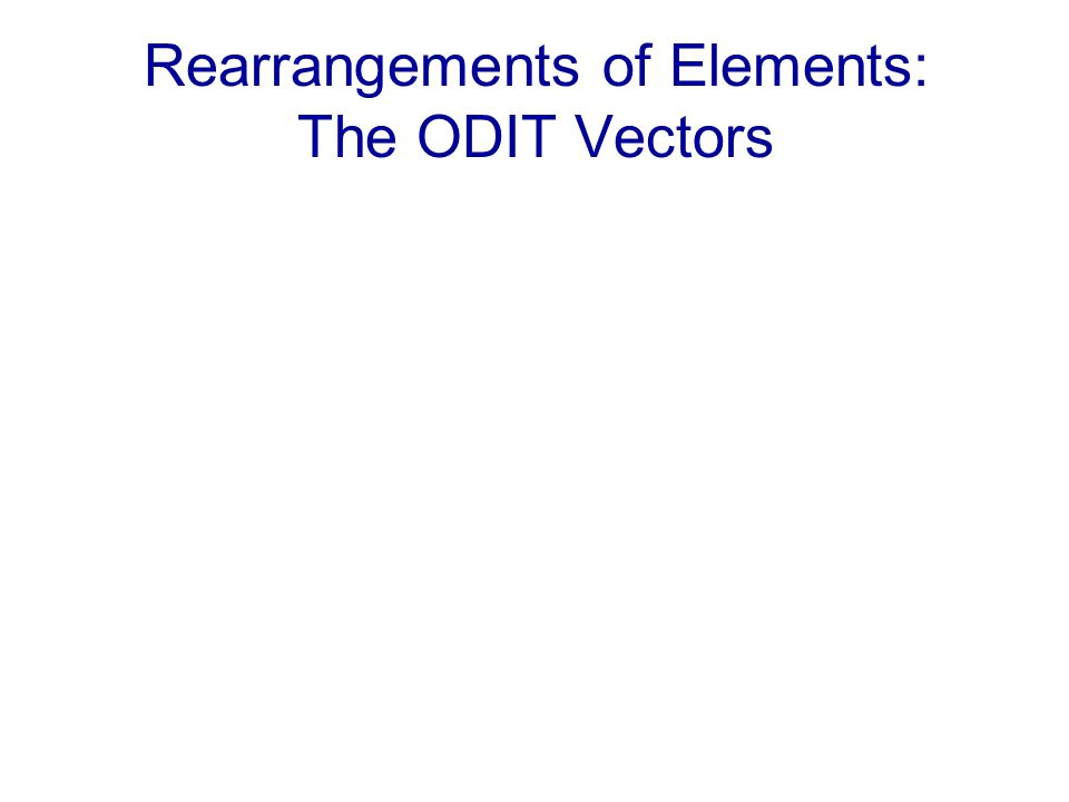 Rearrangements of Elements: The ODIT Vectors