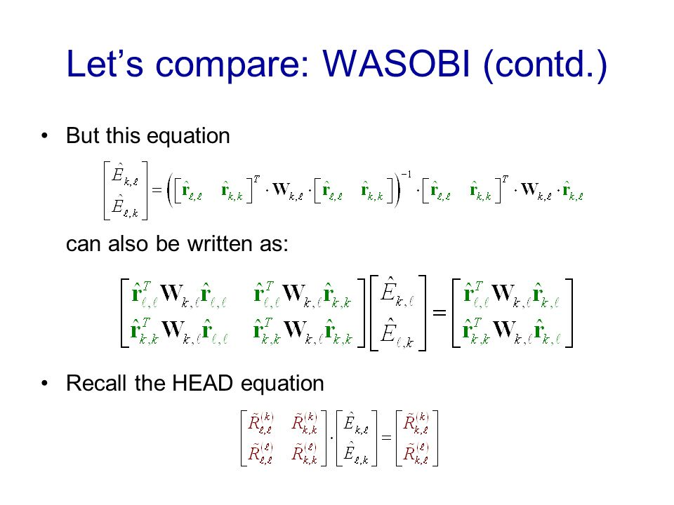 Lets compare: WASOBI (contd.) But this equation can also be written as: Recall the HEAD equation