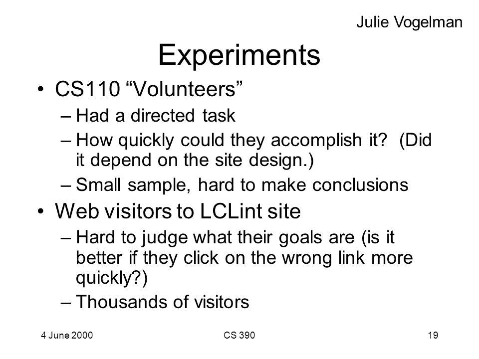 4 June 2000CS 39018 Framework Version 2 Version 1 Log Files Web Analysis Tool Web Server Julie Vogelman Modified apache web server to randomly deliver