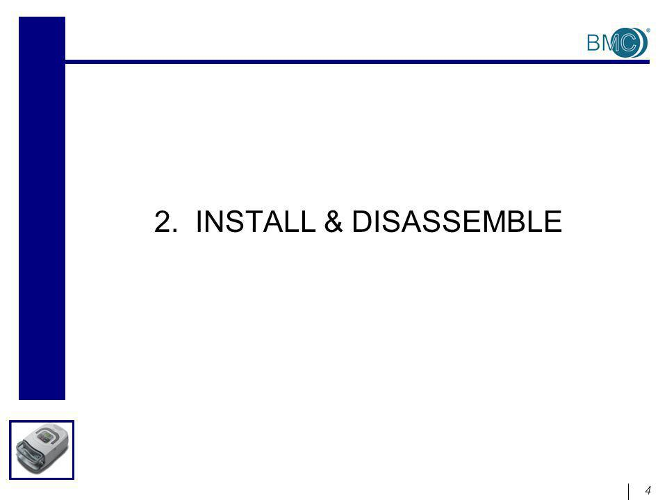 4 2. INSTALL & DISASSEMBLE
