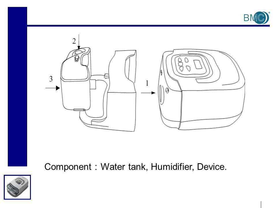 Component Water tank, Humidifier, Device.