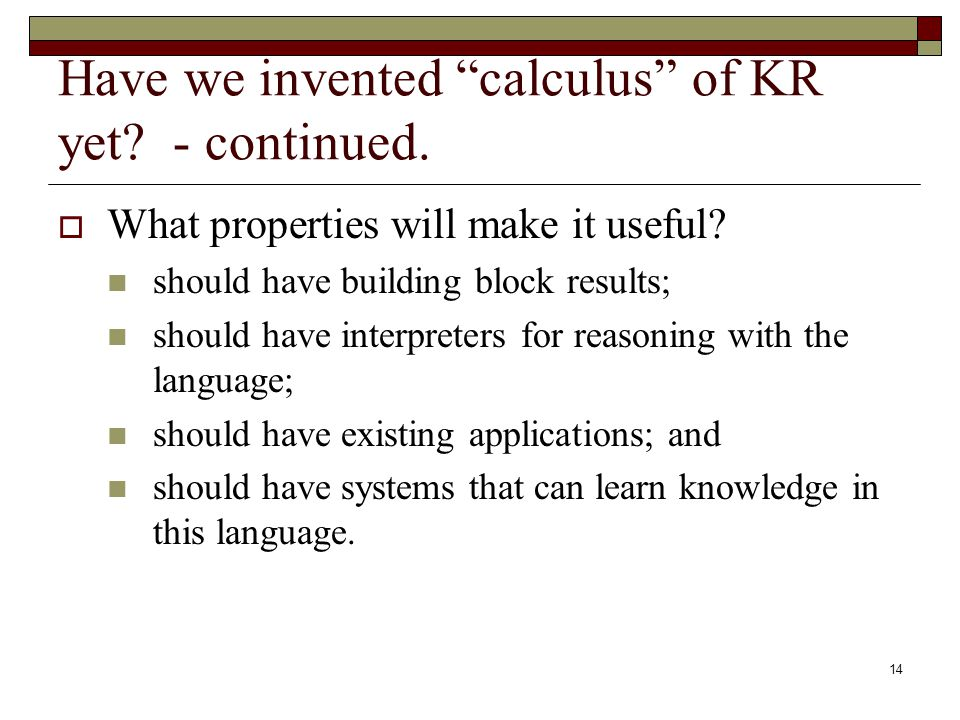 14 Have we invented calculus of KR yet. - continued.