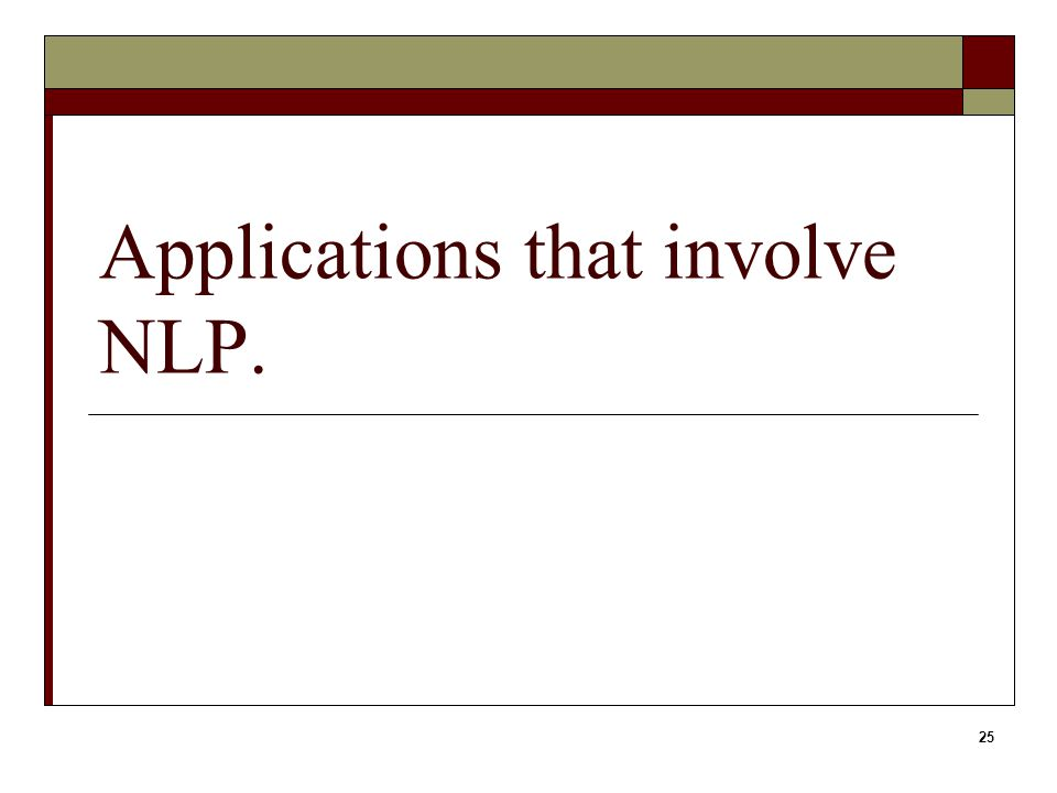 25 Applications that involve NLP.