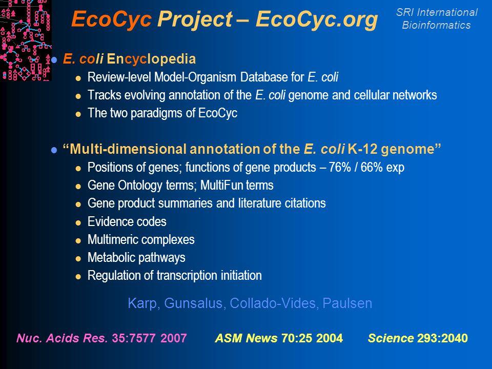SRI International Bioinformatics EcoCyc Project – EcoCyc.org E.