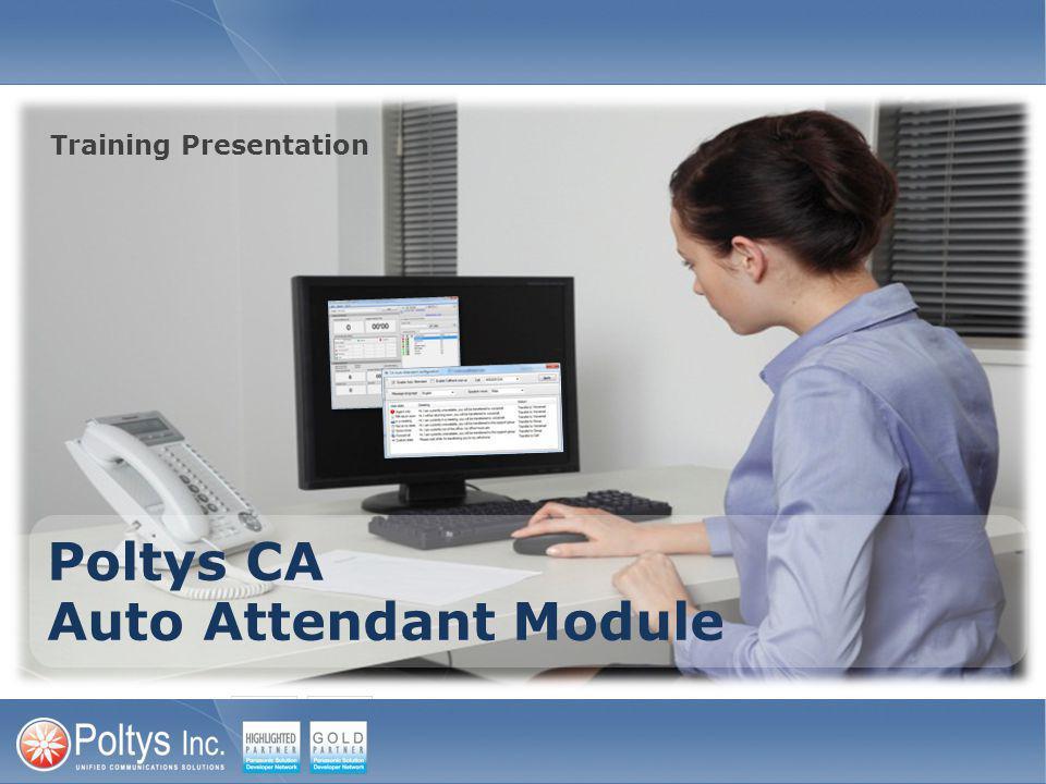 Poltys CA Auto Attendant Module Training Presentation