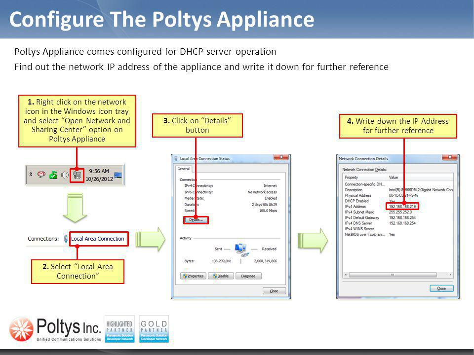 Configure The Poltys Appliance Poltys Appliance comes configured for DHCP server operation Find out the network IP address of the appliance and write