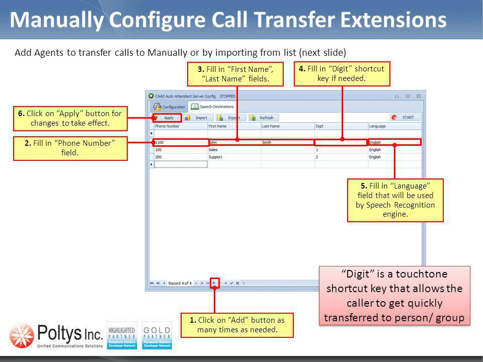 Manually Configure Call Transfer Extensions 1. Click on Add button as many times as needed. 6. Click on Apply button for changes to take effect. 2. Fi