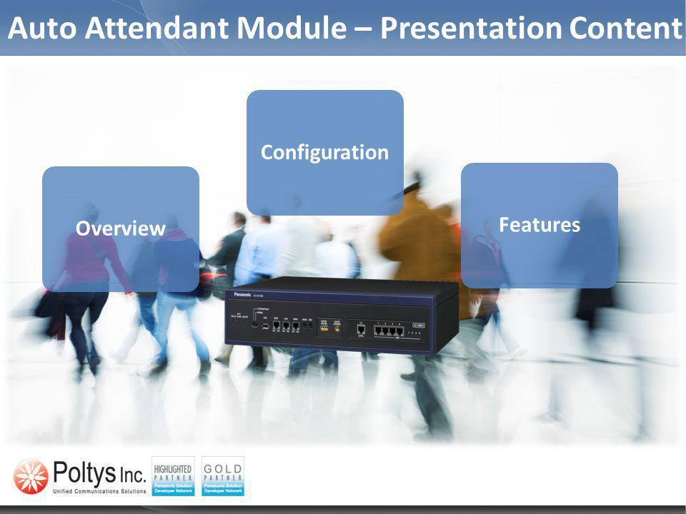 Auto Attendant Module – Presentation Content OverviewFeaturesConfiguration TDE, NCP and NS1000 series PBX