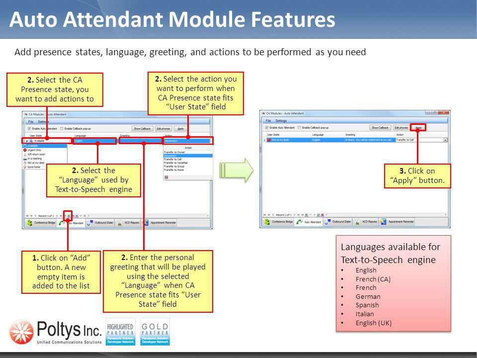 Auto Attendant Module Features Add presence states, language, greeting, and actions to be performed as you need 1. Click on Add button. A new empty it