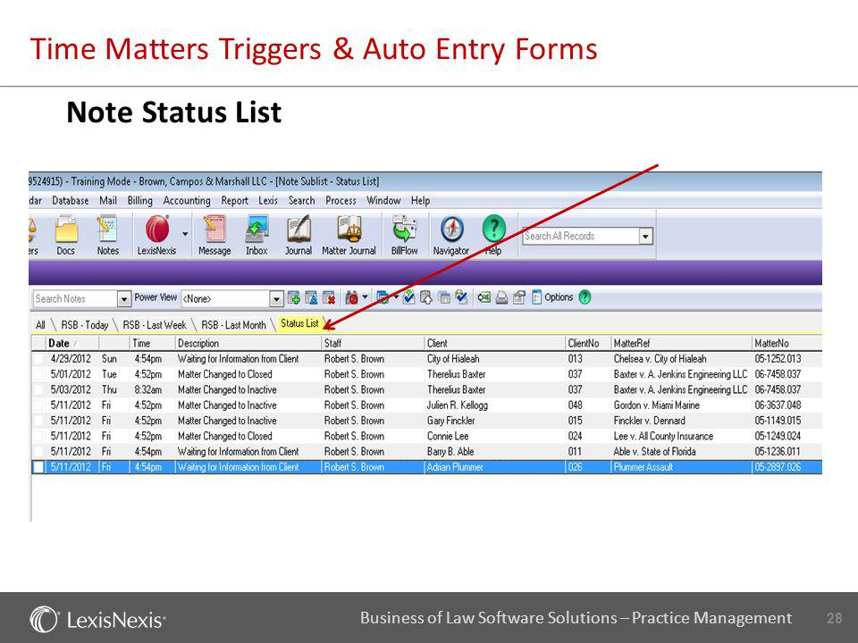28 Business of Law Software Solutions – Practice Management Time Matters Triggers & Auto Entry Forms Note Status List