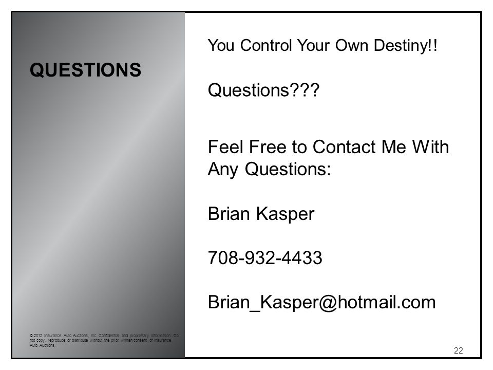 QUESTIONS 22 © 2012 Insurance Auto Auctions, Inc. Confidential and proprietary information.