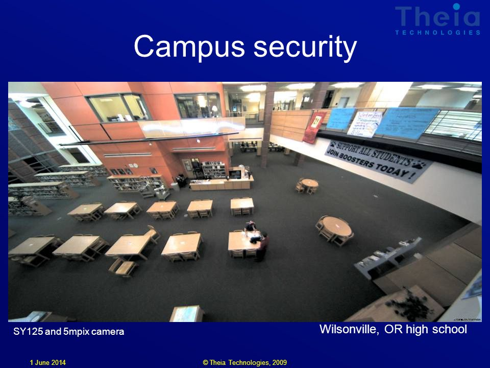 1 June 2014 Campus security Wilsonville, OR high school SY125 and 5mpix camera © Theia Technologies, 2009