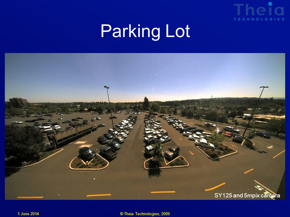 1 June 2014 Parking Lot SY125 and 5mpix camera © Theia Technologies, 2009