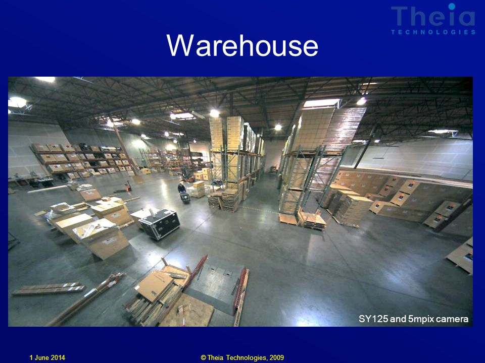 1 June 2014 Warehouse SY125 and 5mpix camera © Theia Technologies, 2009