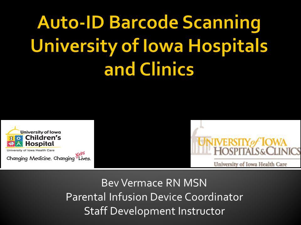 Bev Vermace RN MSN Parental Infusion Device Coordinator Staff Development Instructor