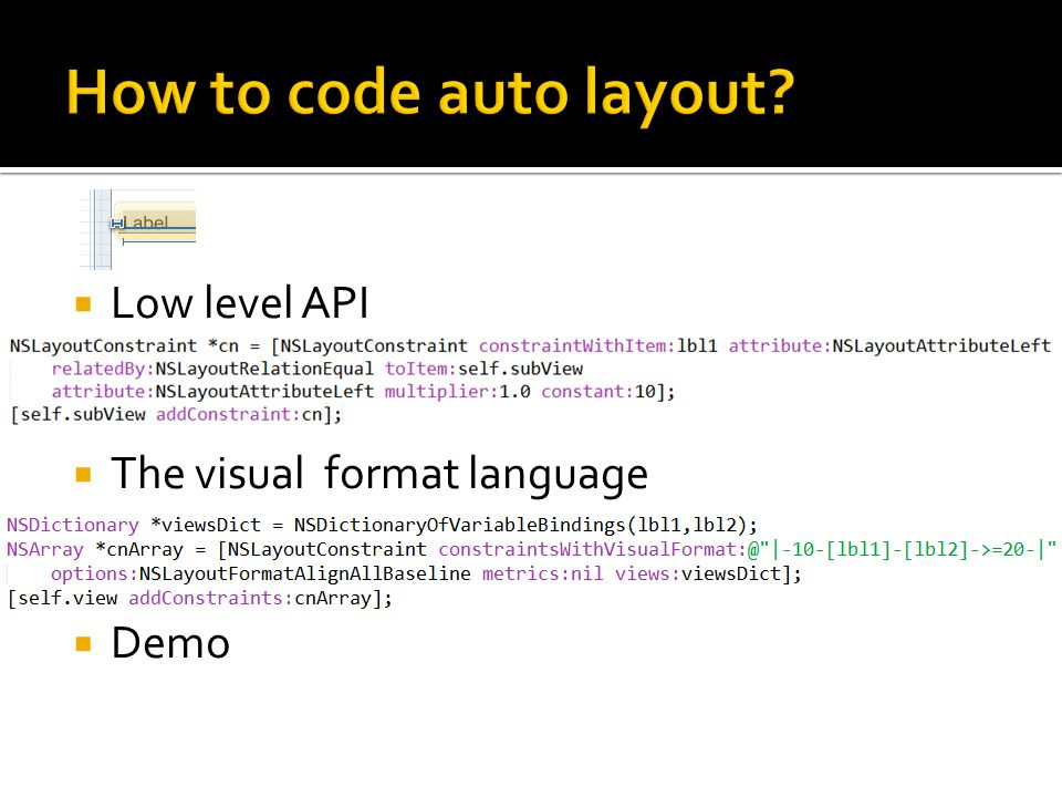 Low level API The visual format language Demo